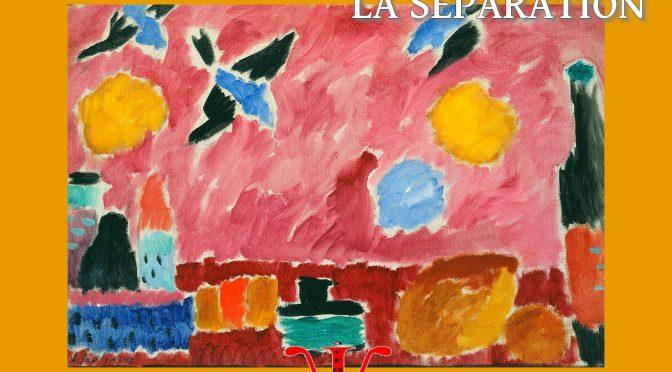 LA SÉPARATION – Poème de Marina Tsvétaïeva – Марина Ивановна Цветаева – 1918 – Я — есмь. Ты — будешь