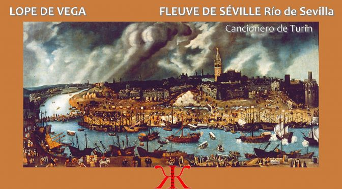 FLEUVE DE SÉVILLE  – Poésie de LOPE DE VEGA – Río de Sevilla-  Cancionero de Turin