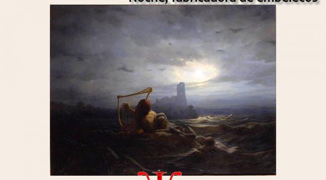 LA NUIT – Poème de LOPE DE VEGA – Noche, fabricadora de embelecos (Sonnet)