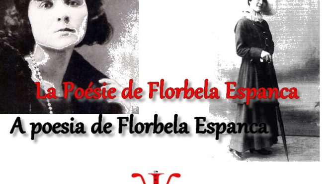 LA POÉSIE DE FLORBELA ESPANCA – POESIA DE FLORBELA ESPANCA
