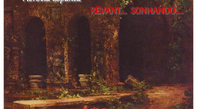 RÊVANT… Poème de Florbela ESPANCA – Sonhando… -1915