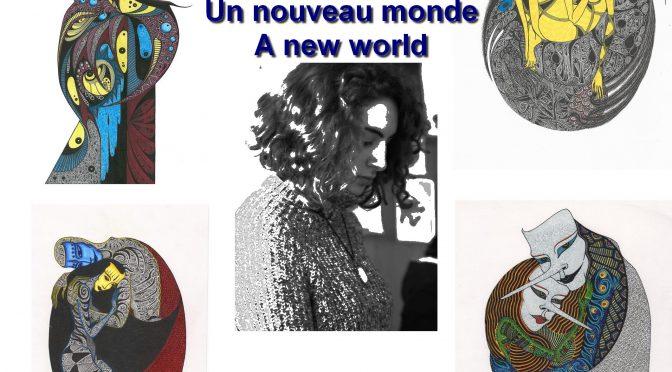 Mariam CHAGELISHVILI  – UN NOUVEAU MONDE – A NEW WORLD – მარიამ ჩაგელიშვილი – ახალი სამყარო