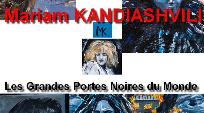 INTERVIEW de Mariam KANDIASHVILI – LES GRANDES PORTES NOIRES DU MONDE – მარიამ ყანდიაშვილი – THE GREAT BLACK DOORS OF THE WORLD – მსოფლიოს დიდი შავი კარები