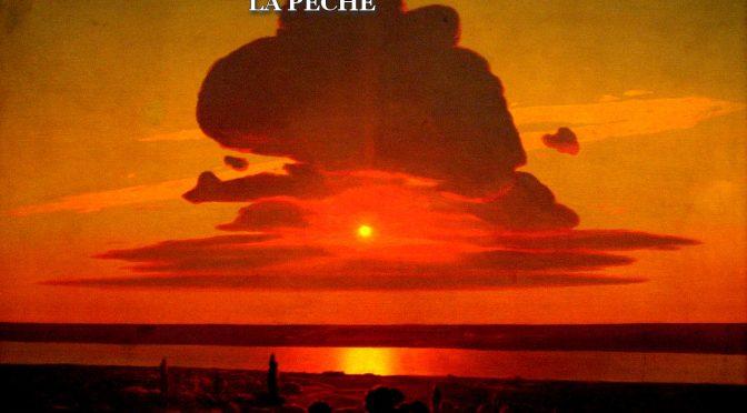 LA PÊCHE- Poème de Viatcheslav Ivanov – 1906 – Поэзия Вячеслава Иванова – Улов
