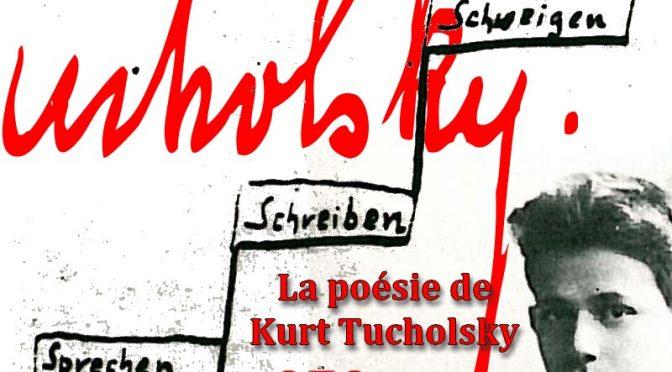 LA POÉSIE DE KURT TUCHOLSKY – Gedichte von Kurt Tucholsky