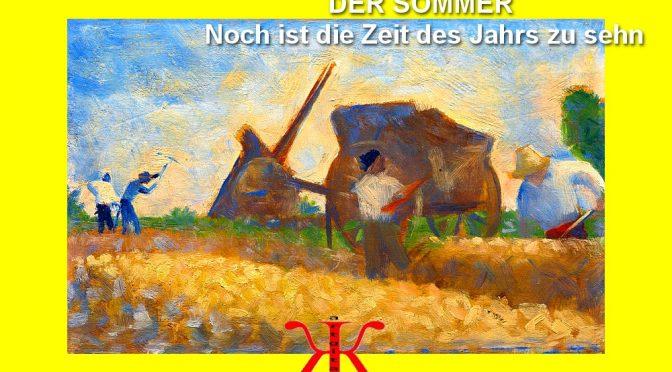 L'ÉTÉ – POÈME DE FRIEDRICH HÖLDERLIN – DER SOMMER –  Noch ist die Zeit des Jahrs zu sehn