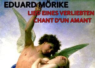 CHANT D'UN AMANT – Poème de Eduard MÖRIKE – LIED EINES VERLIEBTEN