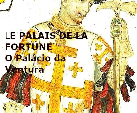 LE PALAIS DE LA FORTUNE – Poème de ANTERO DE QUENTAL  -Poema de Antero de Quental – O Palácio da Ventura