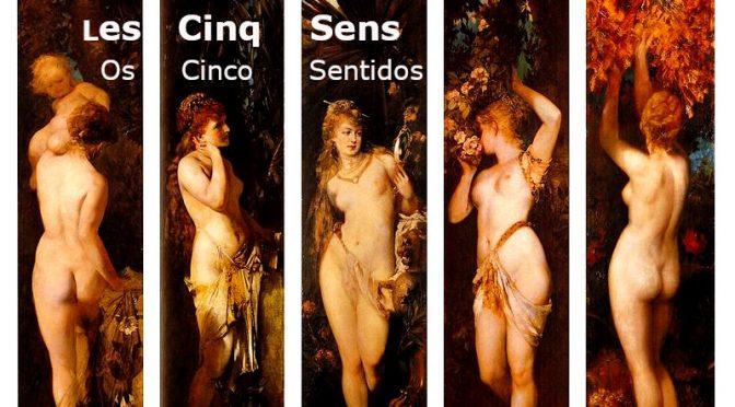 LES CINQ SENS  -Poème de ALMEIDA GARRETT – Os Cinco Sentidos