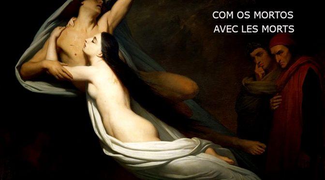 AVEC LES MORTS – POEME DE ANTERO DE QUENTAL – COM OS MORTOS