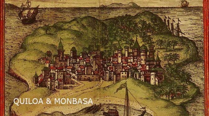 QUILOA & MONBASA – Francisco De Almeida – OS LUSIADAS V-45- LES LUSIADES – LUIS DE CAMOES – É do primeiro Ilustre