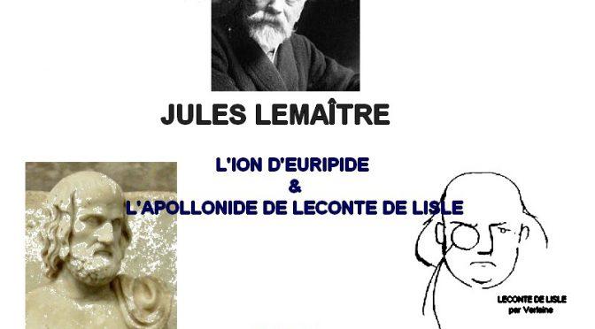 LE THÉÂTRE d'EURIPIDE  par JULES LEMAÎTRE – L'ION D'EURIPIDE & L'APOLLONIDE DE LECONTE DE LISLE