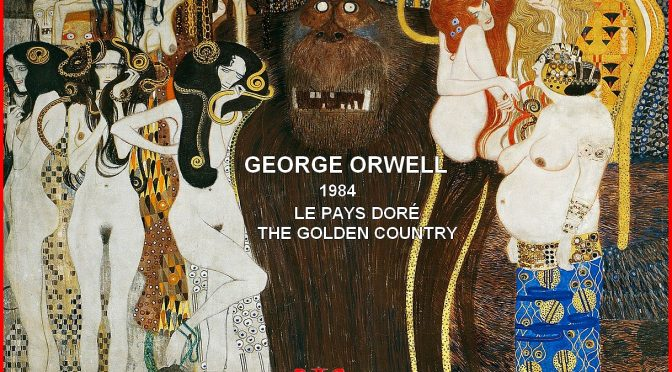 LE PAYS DORÉ de GEORGE ORWELL – 1984 – THE GOLDEN COUNTRY