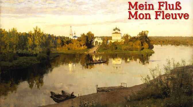 MON FLEUVE – Poème de Eduard MÖRIKE – Mein Fluß