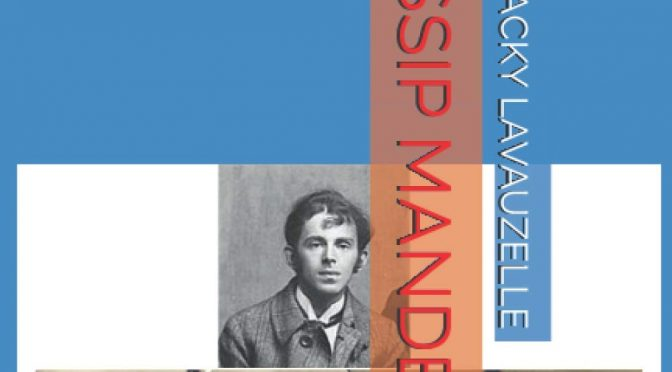 OSSIP MANDELSTAM – POÈMES DE 1906 À 1937